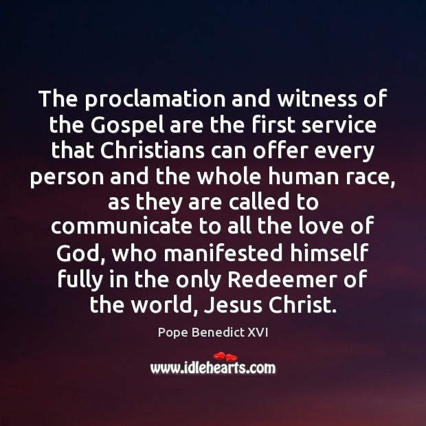 The proclamation and witness of the Gospel are the first service that Communication Quotes Image