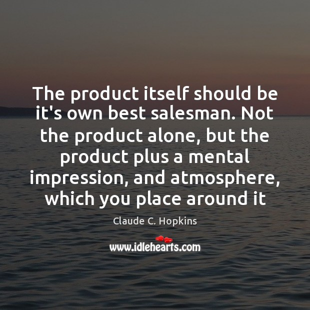 The product itself should be it's own best salesman. Not the product Image