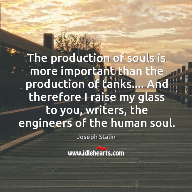 The production of souls is more important than the production of tanks…. Image