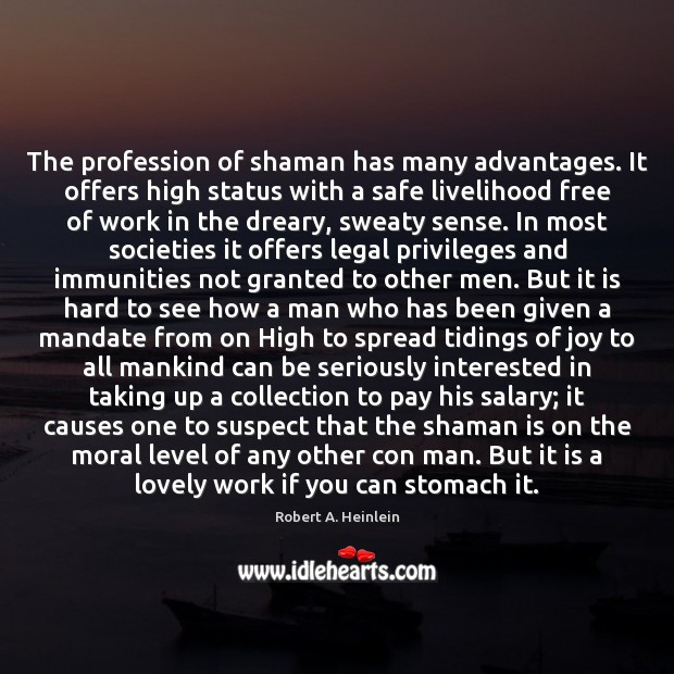 The profession of shaman has many advantages. It offers high status with Salary Quotes Image