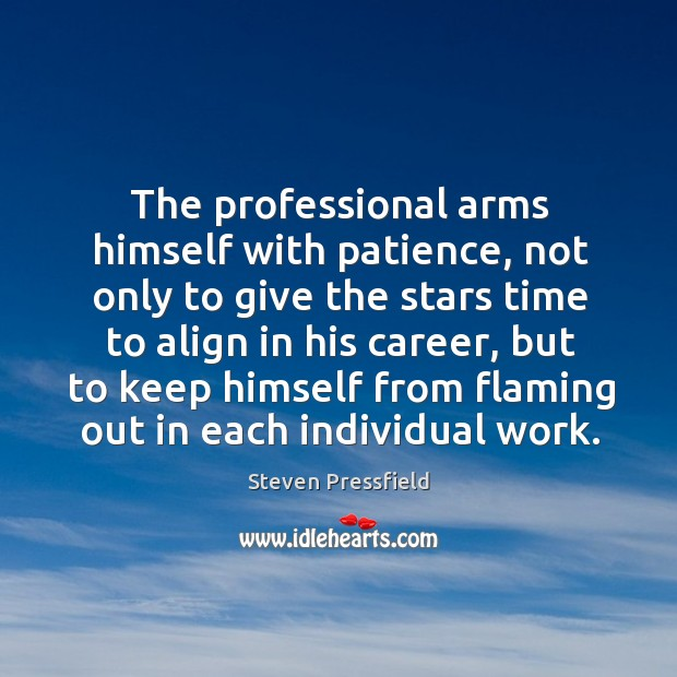 The professional arms himself with patience, not only to give the stars Image