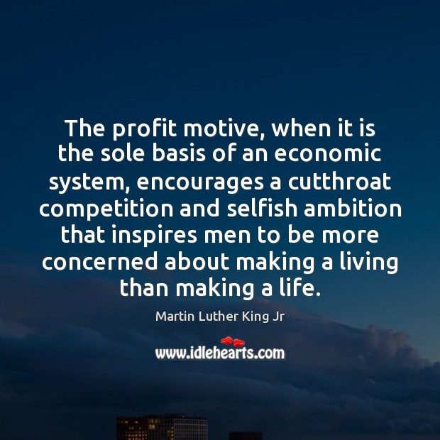Image, The profit motive, when it is the sole basis of an economic