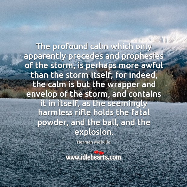 The profound calm which only apparently precedes and prophesies of the storm, Image