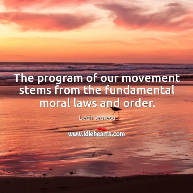 The program of our movement stems from the fundamental moral laws and order. Image