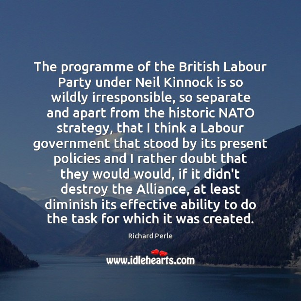 The programme of the British Labour Party under Neil Kinnock is so Image