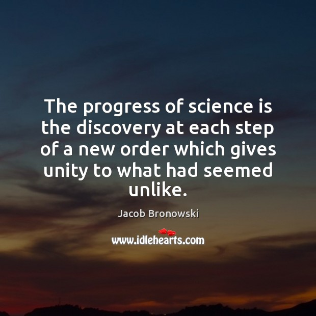 Image, The progress of science is the discovery at each step of a