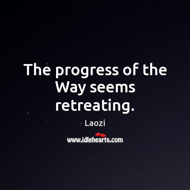 Image, The progress of the Way seems retreating.