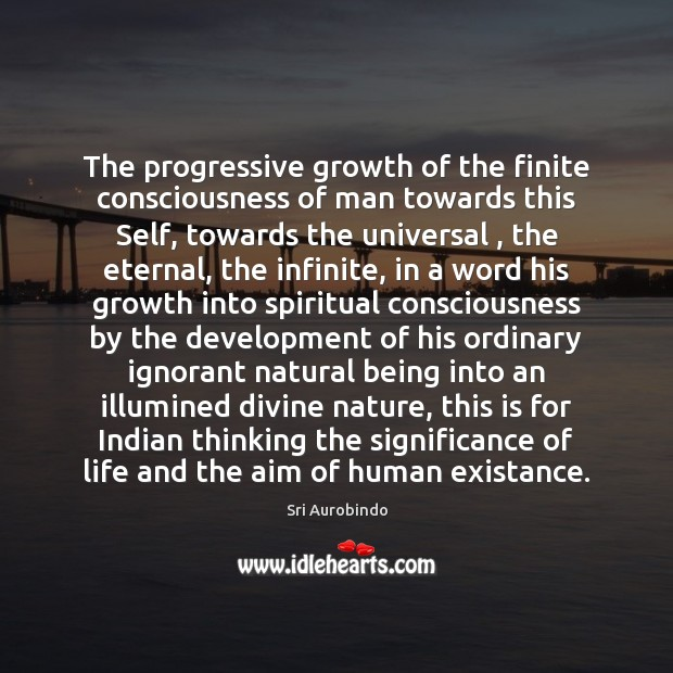 The progressive growth of the finite consciousness of man towards this Self, Image