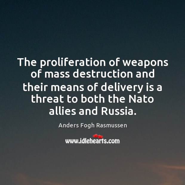 Image, The proliferation of weapons of mass destruction and their means of delivery