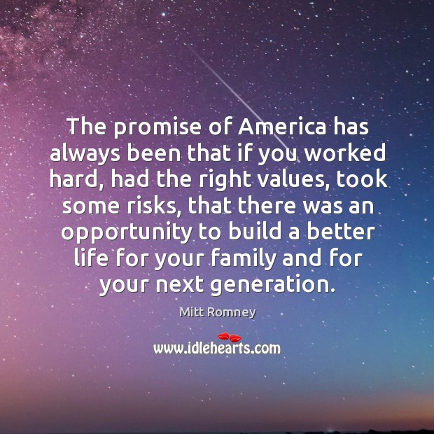 The promise of america has always been that if you worked hard, had the right values, took some risks Image
