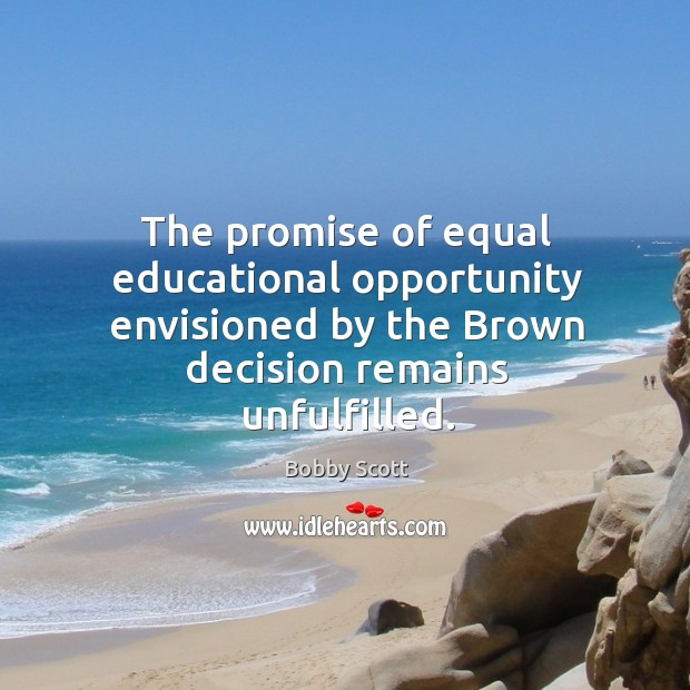 The promise of equal educational opportunity envisioned by the brown decision remains unfulfilled. Image
