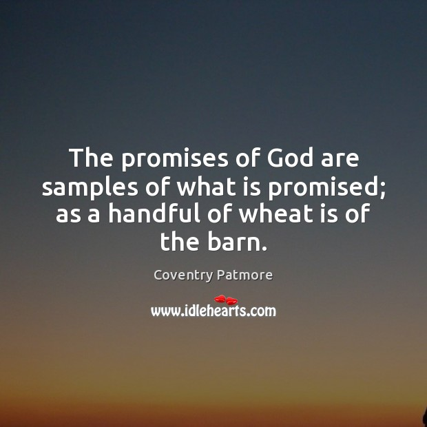 Image, The promises of God are samples of what is promised; as a handful of wheat is of the barn.