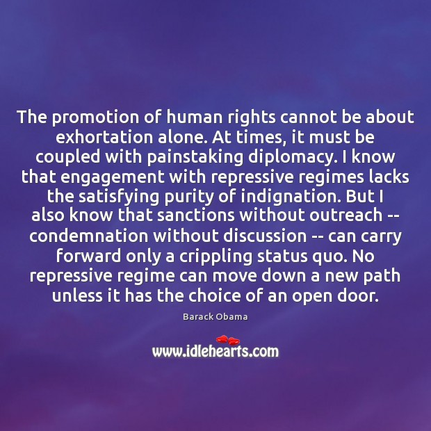 The promotion of human rights cannot be about exhortation alone. At times, Engagement Quotes Image