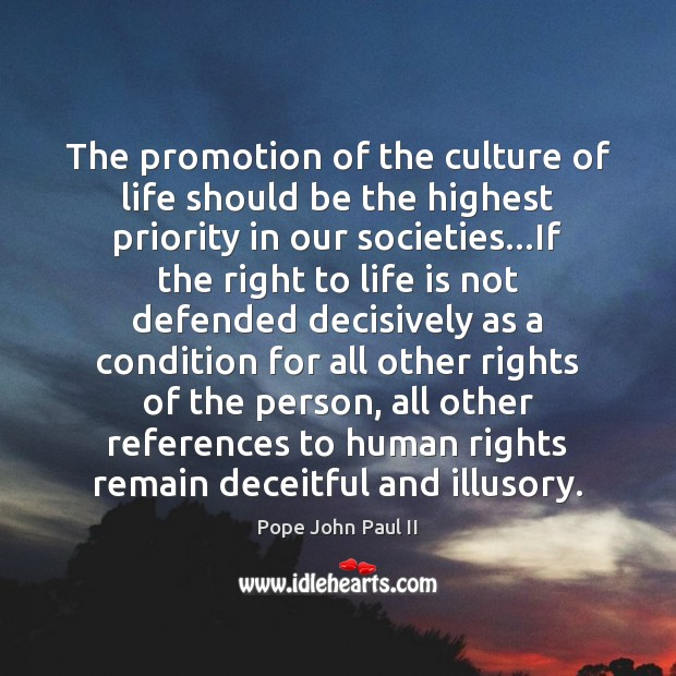 The promotion of the culture of life should be the highest priority Image