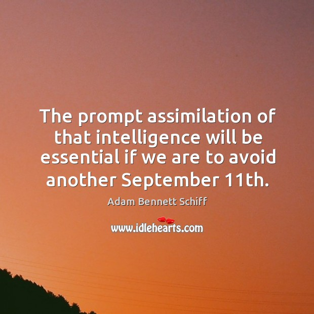 Image, The prompt assimilation of that intelligence will be essential if we are to avoid another september 11th.