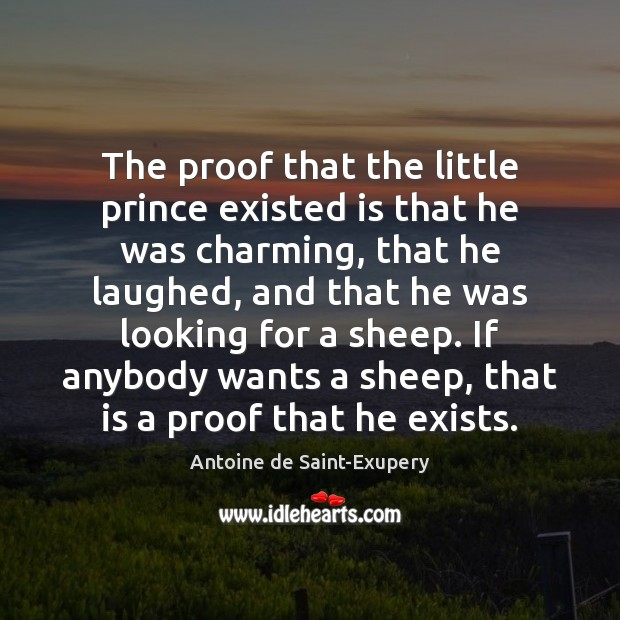 The proof that the little prince existed is that he was charming, Image