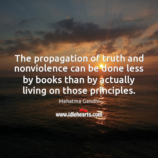 The propagation of truth and nonviolence can be done less by books Image
