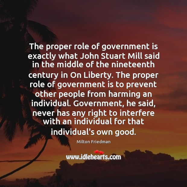 Image, The proper role of government is exactly what John Stuart Mill said