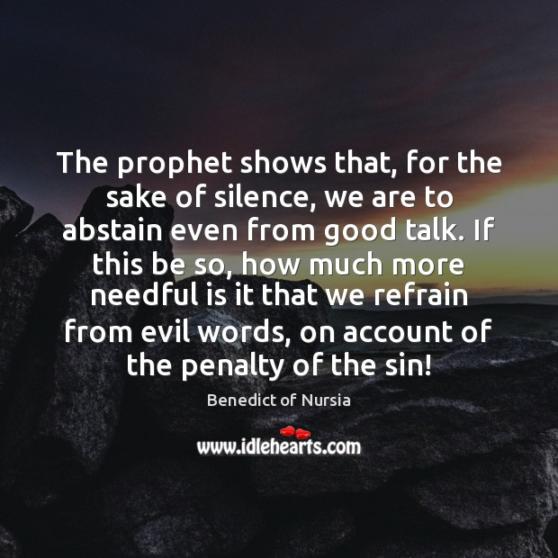 Image, The prophet shows that, for the sake of silence, we are to