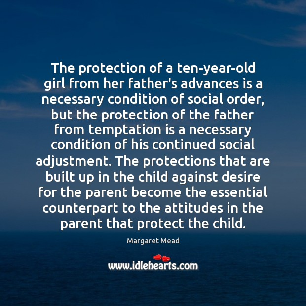 The protection of a ten-year-old girl from her father's advances is a Margaret Mead Picture Quote