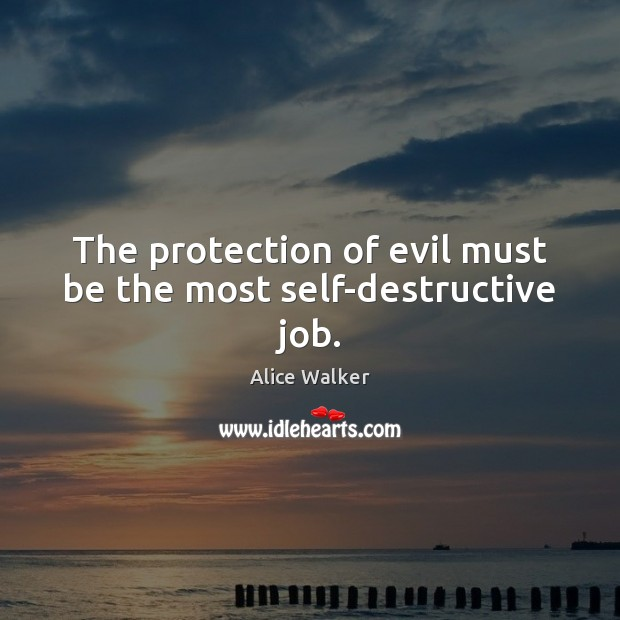 Image, The protection of evil must be the most self-destructive job.