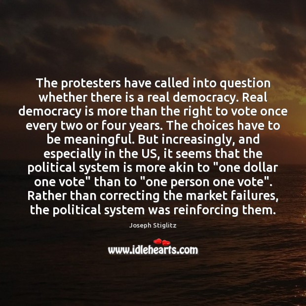 Image, The protesters have called into question whether there is a real democracy.
