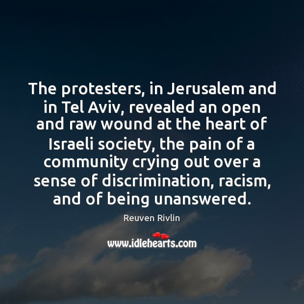 The protesters, in Jerusalem and in Tel Aviv, revealed an open and Image
