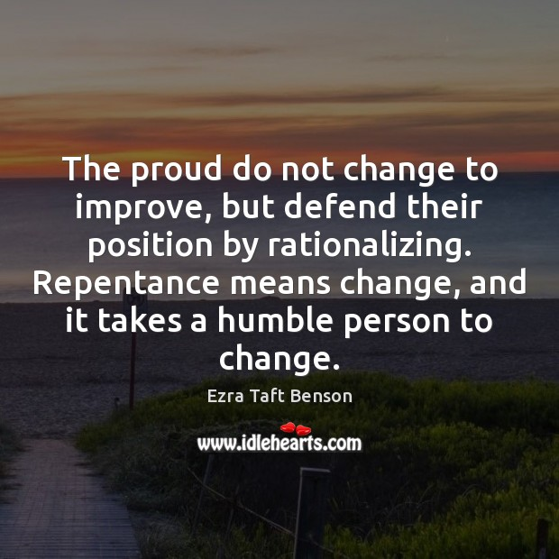 Image, The proud do not change to improve, but defend their position by