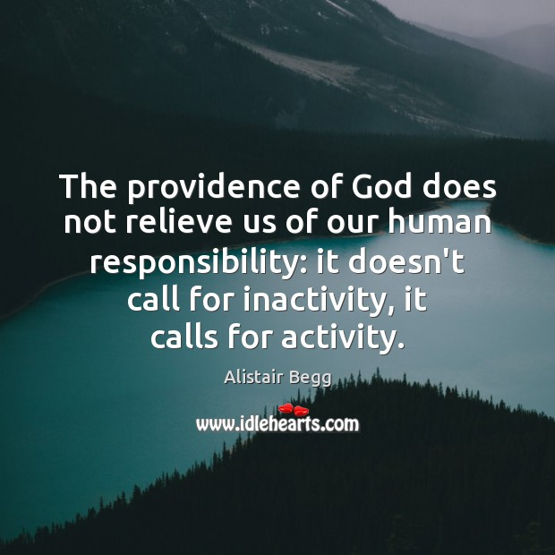 Image, The providence of God does not relieve us of our human responsibility:
