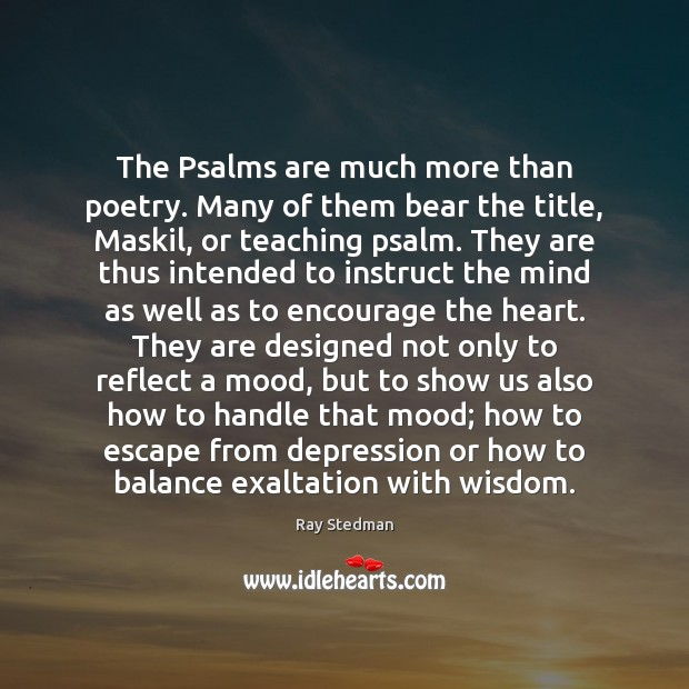 The Psalms are much more than poetry. Many of them bear the Image