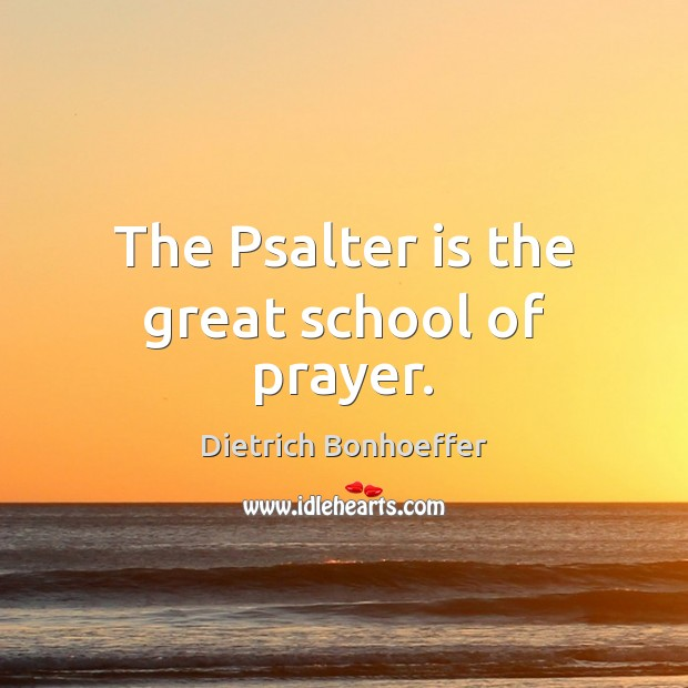 The Psalter is the great school of prayer. Image