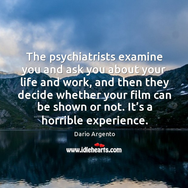 The psychiatrists examine you and ask you about your life and work Image