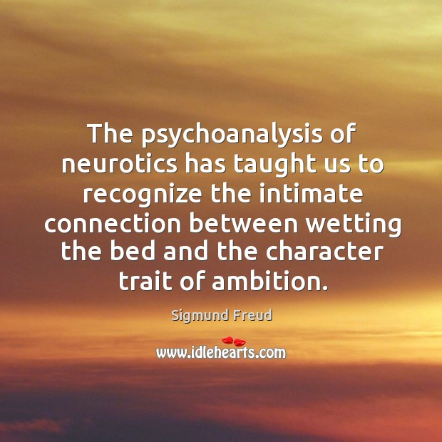 Image, The psychoanalysis of neurotics has taught us to recognize the intimate connection between