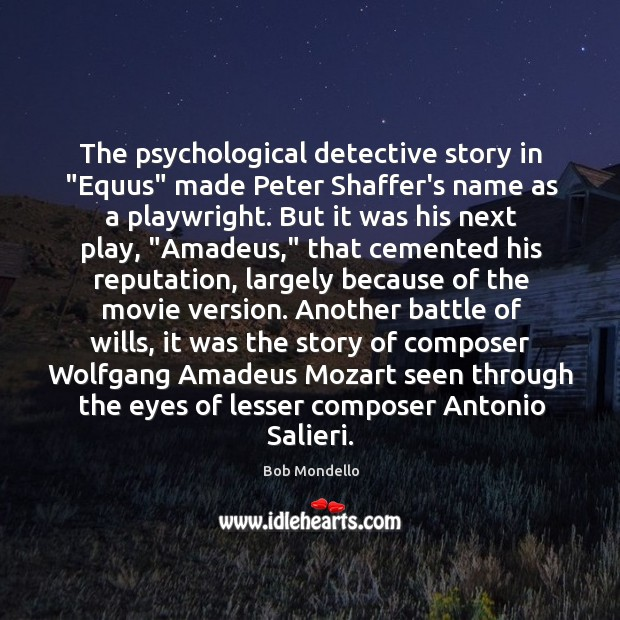 "Image, The psychological detective story in ""Equus"" made Peter Shaffer's name as a"