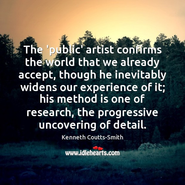 The 'public' artist confirms the world that we already accept, though he Image
