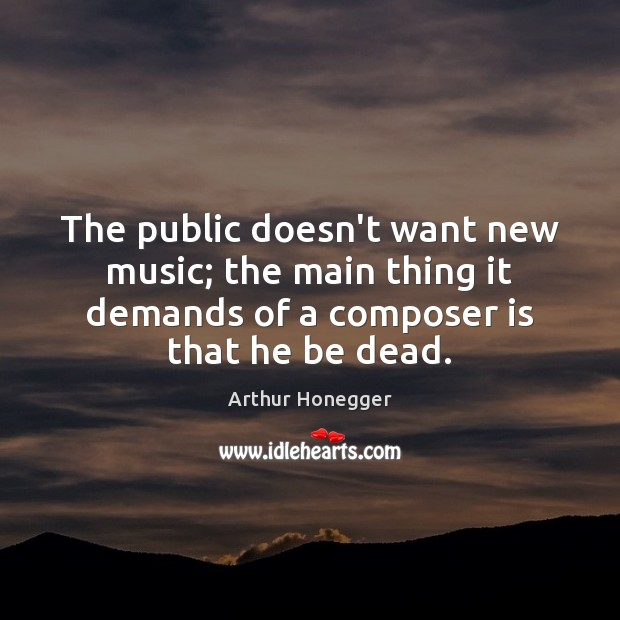 The public doesn't want new music; the main thing it demands of Image