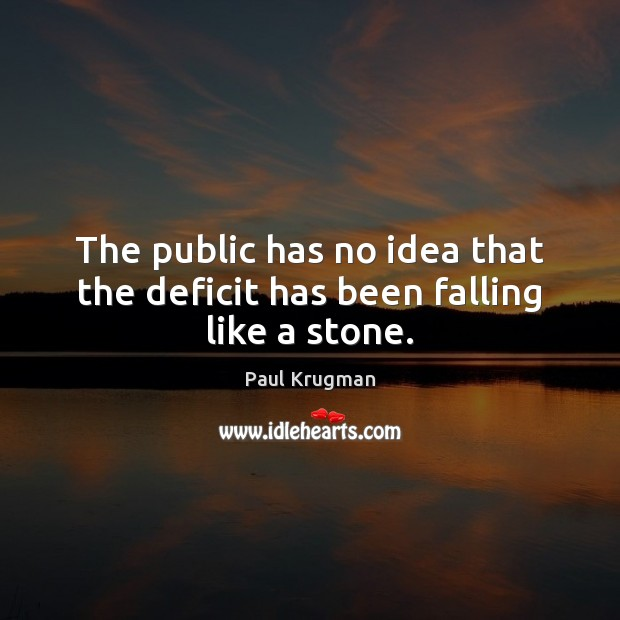 Image, The public has no idea that the deficit has been falling like a stone.