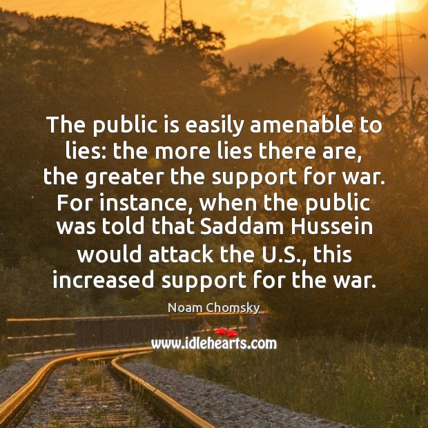 The public is easily amenable to lies: the more lies there are, Image