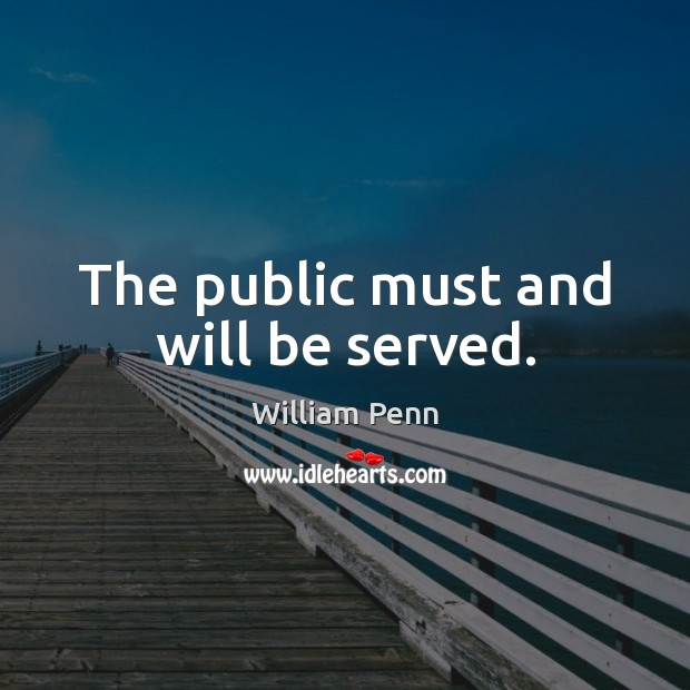 Image, The public must and will be served.