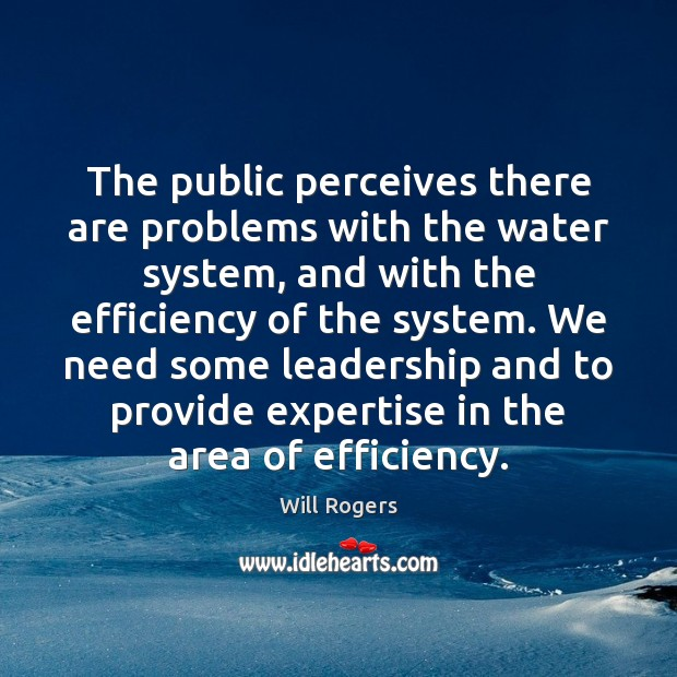 The public perceives there are problems with the water system, and with Image