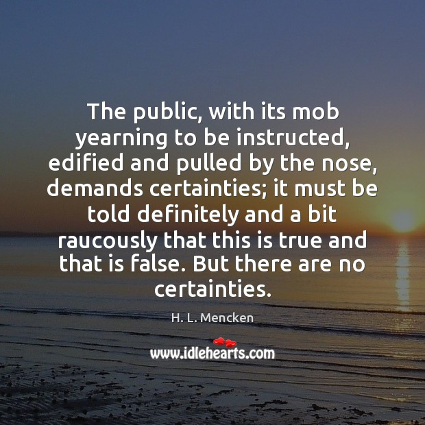Image, The public, with its mob yearning to be instructed, edified and pulled