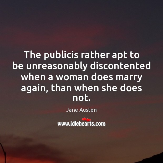 Image, The publicis rather apt to be unreasonably discontented when a woman does