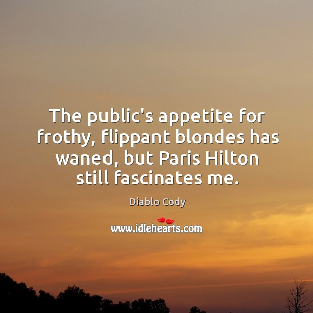 Image, The public's appetite for frothy, flippant blondes has waned, but Paris Hilton