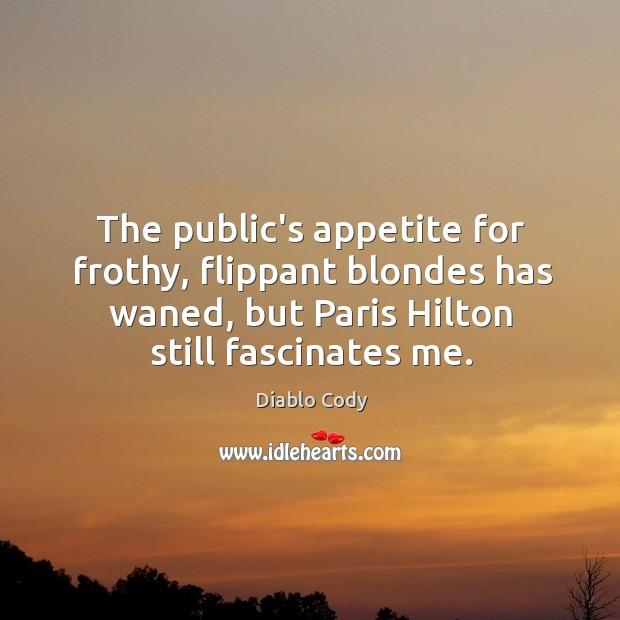 The public's appetite for frothy, flippant blondes has waned, but Paris Hilton Image