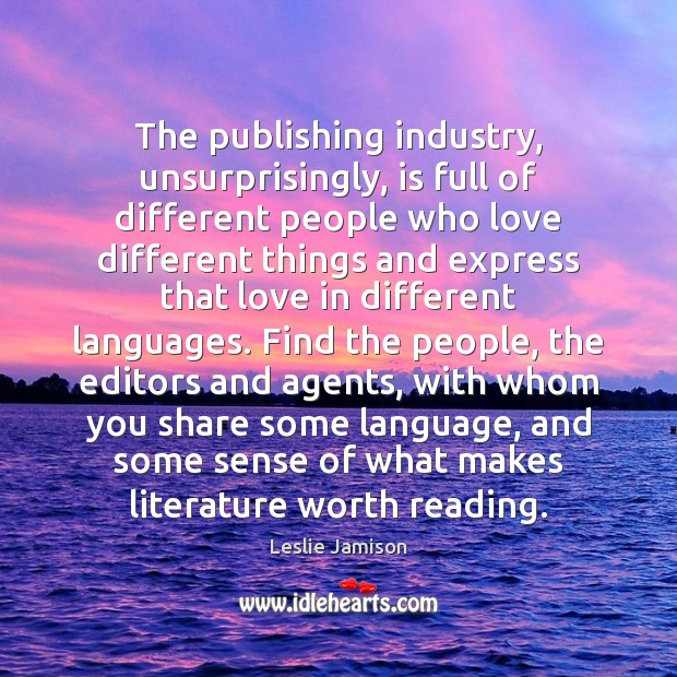 The publishing industry, unsurprisingly, is full of different people who love different Image