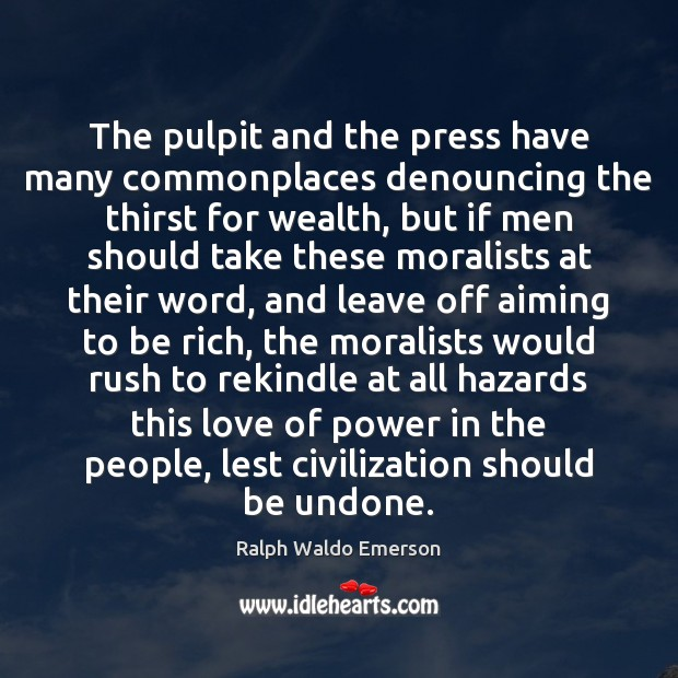 Image, The pulpit and the press have many commonplaces denouncing the thirst for