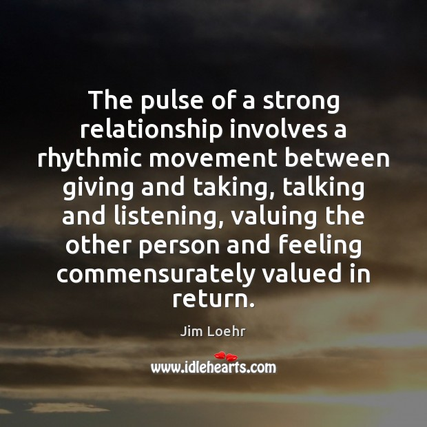 The pulse of a strong relationship involves a rhythmic movement between giving Image