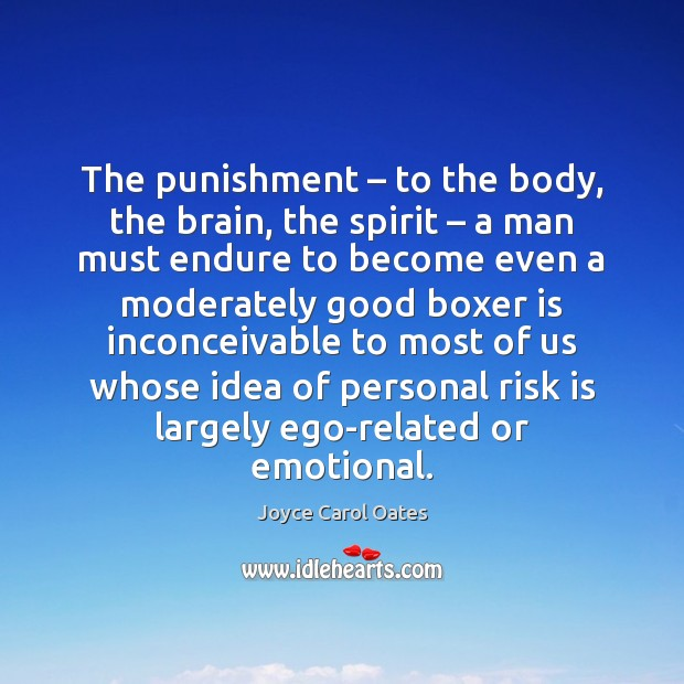 Image, The punishment – to the body, the brain, the spirit – a man must