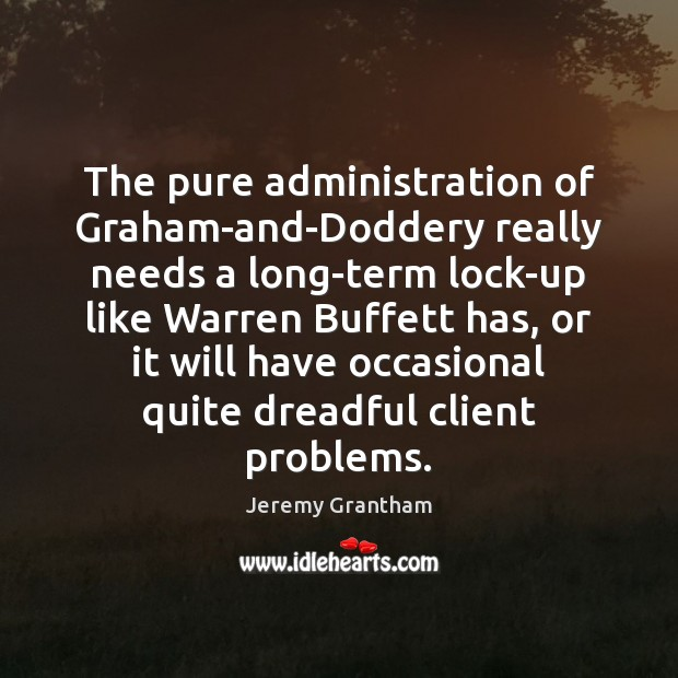 Picture Quote by Jeremy Grantham