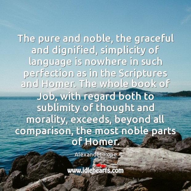 The pure and noble, the graceful and dignified, simplicity of language is Comparison Quotes Image